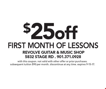 $25off First month of lessons. With this coupon. Not valid with other offer or prior purchases. Subsequent tuition $90 per month. Discontinue at any time. Expires 9-15-17.