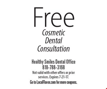 Free Cosmetic Dental Consultation. Not valid with other offers or prior services. Expires 7-21-17. Go to LocalFlavor.com for more coupons.