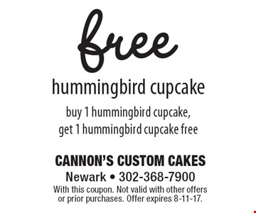 Free hummingbird cupcake. Buy 1 hummingbird cupcake, get 1 hummingbird cupcake free. With this coupon. Not valid with other offers or prior purchases. Offer expires 8-11-17.