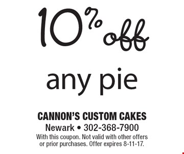 10% off any pie. With this coupon. Not valid with other offers or prior purchases. Offer expires 8-11-17.