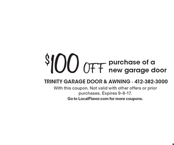 $100 Off purchase of a new garage door. With this coupon. Not valid with other offers or prior purchases. Expires 9-8-17. Go to LocalFlavor.com for more coupons.