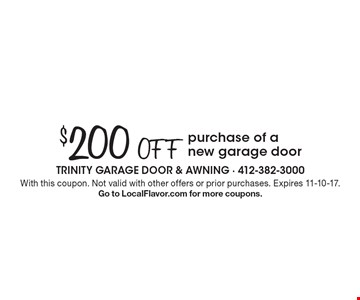 $200 off purchase of a new garage door. With this coupon. Not valid with other offers or prior purchases. Expires 11-10-17. Go to LocalFlavor.com for more coupons.