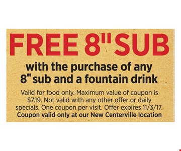 Free 8 inch sub with purchase of any 8