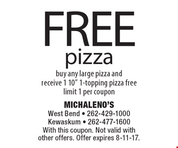 FREE pizza. Buy any large pizza and receive 1 10