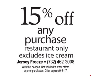 15% off any purchase restaurant only excludes ice cream. With this coupon. Not valid with other offers or prior purchases. Offer expires 9-8-17.