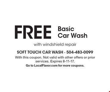 FREE Basic  Car Washwith windshield repair. With this coupon. Not valid with other offers or prior services. Expires 8-11-17.Go to LocalFlavor.com for more coupons.