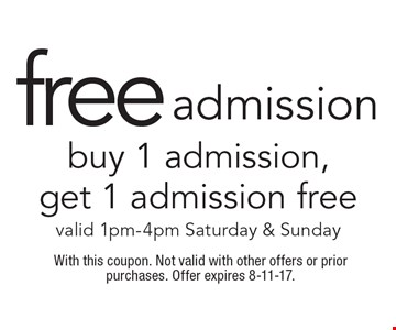Free admission. Buy 1 admission, get 1 admission free. Valid 1pm-4pm Saturday & Sunday. With this coupon. Not valid with other offers or prior purchases. Offer expires 8-11-17.