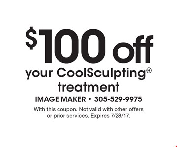 $100 off your CoolSculpting treatment. With this coupon. Not valid with other offers or prior services. Expires 7/28/17.
