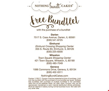 Free Bundtlet with the purchase of a bundtlet. Expires 11/30/17. Coupon must be presented at time of purchase. Limit one free bundtlet with the purchase of one bundtlet per guest. Multiple free bundtlets with purchase of multiple bundtlets is not permitted. Valid only at the bakeries listed. No cash value. Coupon may not be reproduced, transferred or sold. Internet distribution strictly prohibited. Must be claimed in bakery during normal business hours. Not valid with any other offer.