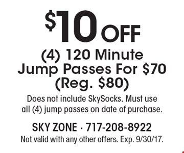 $10 off (4) 120 minute jump passes for $70 (reg. $80). Does not include SkySocks. Must use all (4) jump passes on date of purchase. Not valid with any other offers. Exp. 9/30/17.