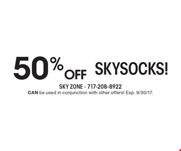 50% off SkySocks! Can be used in conjunction with other offers! Exp. 9/30/17.
