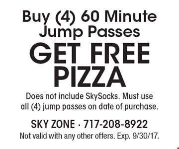 Buy (4) 60 minute jump passes get free pizza. Does not include SkySocks. Must use all (4) jump passes on date of purchase. Not valid with any other offers. Exp. 9/30/17.