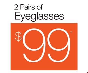 2 Pairs of Eyeglasses $99