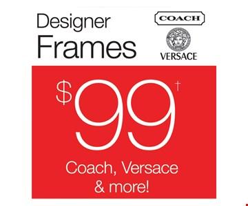 Designer Frames $99