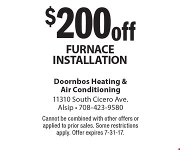 $200 off furnace installation. Cannot be combined with other offers or applied to prior sales. Some restrictions apply. Offer expires 7-31-17.