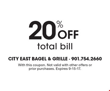 20% Off total bill. With this coupon. Not valid with other offers or prior purchases. Expires 9-15-17.