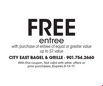FREE entree with purchase of entree of equal or greater value. Up to $7 value. With this coupon. Not valid with other offers or prior purchases. Expires 9-15-17.