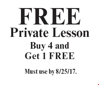 Free Private Lesson Buy 4 andGet 1 Free. Must use by 8/25/17.