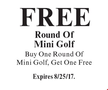 Free Round Of Mini Golf Buy One Round Of Mini Golf, Get One Free. Expires 8/25/17.