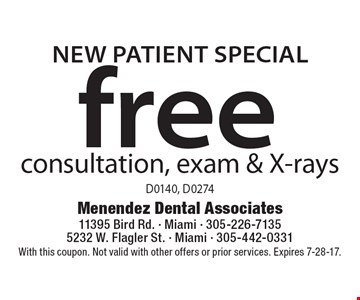 New Patient Special. Free consultation, exam & X-rays. D0140, D0274. With this coupon. Not valid with other offers or prior services. Expires 7-28-17.