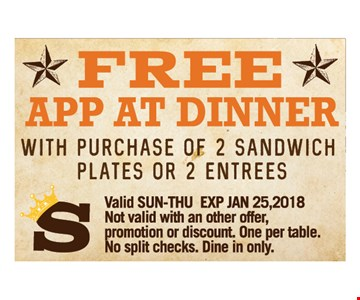 Free App at dinner with purchase of 2 sandwich plates or 2 entrees