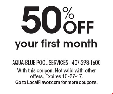 50% off your first month. With this coupon. Not valid with other offers. Expires 10-27-17. Go to LocalFlavor.com for more coupons.