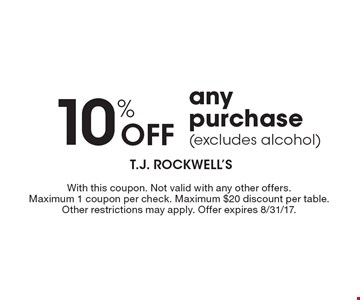 10% Off any purchase (excludes alcohol). With this coupon. Not valid with any other offers. Maximum 1 coupon per check. Maximum $20 discount per table. Other restrictions may apply. Offer expires 8/31/17.