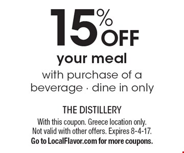 15% Off Your Meal With Purchase Of A Beverage. Dine in only. With this coupon. Greece location only. Not valid with other offers. Expires 8-4-17.  Go to LocalFlavor.com for more coupons.