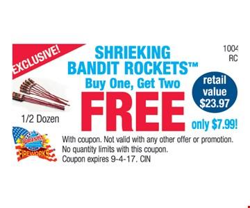 shrieking bandit rockets™ Buy one get two FREE