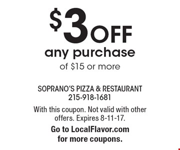 $3 Off any purchase of $15 or more. With this coupon. Not valid with other offers. Expires 8-11-17. Go to LocalFlavor.com for more coupons.
