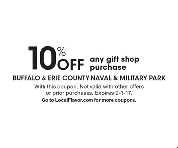 10% Off any gift shop purchase. With this coupon. Not valid with other offers or prior purchases. Expires 9-1-17. Go to LocalFlavor.com for more coupons.