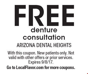 Free denture consultation. With this coupon. New patients only. Not valid with other offers or prior services. Expires 9/8/17. Go to LocalFlavor.com for more coupons.