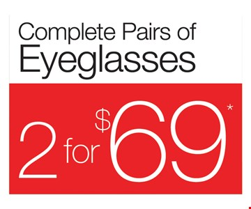 2 for $69 complete pairs of eyeglasses