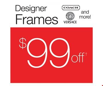 $99 off designer frames Coach, Versace and more!