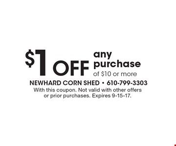 $1 Off any purchase of $10 or more. With this coupon. Not valid with other offers or prior purchases. Expires 9-15-17.