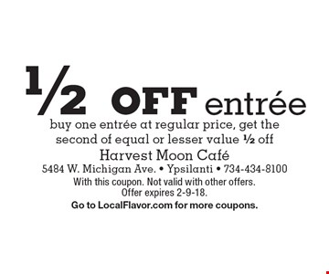 1/2 off entree buy one entree at regular price, get the second of equal or lesser value 1/2 off. With this coupon. Not valid with other offers. Offer expires 2-9-18. Go to LocalFlavor.com for more coupons.