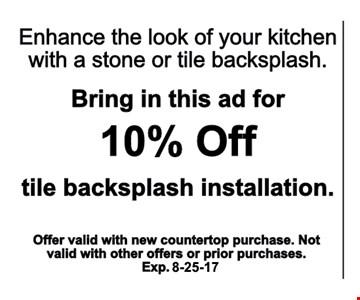 Bring this ad foe 10% OFF tile backsplash installation .