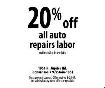 20% off all auto repairs labor. Not including brake jobs. Must present coupon. Offer expires 8-25-17. Not valid with any other offers or specials.