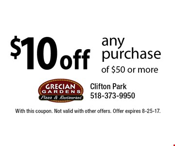 $10 off any purchase of $50 or more. With this coupon. Not valid with other offers. Offer expires 8-25-17.