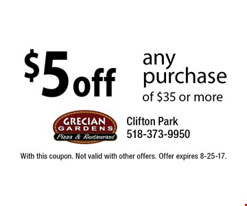 $5 off any purchase of $35 or more. With this coupon. Not valid with other offers. Offer expires 8-25-17.