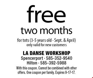 Free two months for tots (3-5 years old - Sept. & April)only valid for new customers. With this coupon. Cannot be combined with other offers. One coupon per family. Expires 9-17-17.