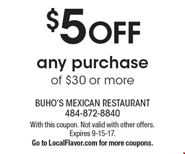 $5 off any purchase of $30 or more. With this coupon. Not valid with other offers.Expires 9-15-17. Go to LocalFlavor.com for more coupons.