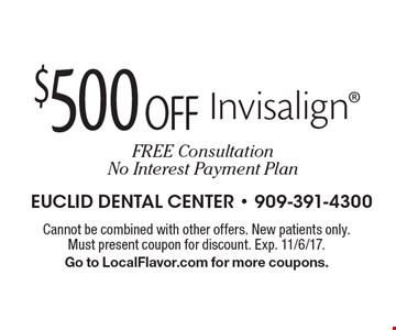 $500 Off Invisalign FREE Consultation No Interest Payment Plan. Cannot be combined with other offers. New patients only. Must present coupon for discount. Exp. 11/6/17. Go to LocalFlavor.com for more coupons.