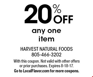20% off any one item. With this coupon. Not valid with other offers or prior purchases. Expires 8-18-17. Go to LocalFlavor.com for more coupons.