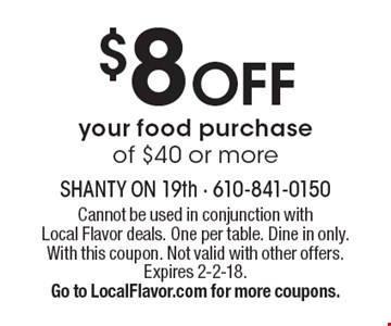 $8 OFF your food purchase of $40 or more. Cannot be used in conjunction with Local Flavor deals. One per table. Dine in only. With this coupon. Not valid with other offers. Expires 2-2-18. Go to LocalFlavor.com for more coupons.