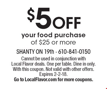 $5 OFF your food purchase of $25 or more. Cannot be used in conjunction with Local Flavor deals. One per table. Dine in only. With this coupon. Not valid with other offers. Expires 2-2-18. Go to LocalFlavor.com for more coupons.