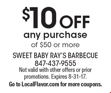$10 Off any purchase of $50 or more. Not valid with other offers or prior promotions. Expires 8-31-17. Go to LocalFlavor.com for more coupons.