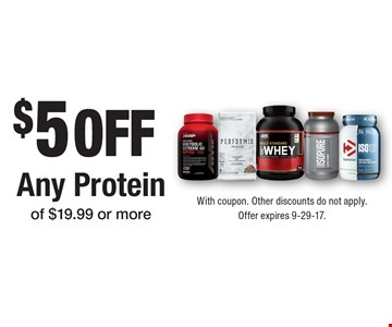 $5 off Any Protein of $19.99 or more. With coupon. Other discounts do not apply. Offer expires 9-29-17.