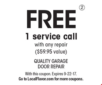 FREE 1 service call with any repair ($59.95 value). With this coupon. Expires 9-22-17. Go to LocalFlavor.com for more coupons.