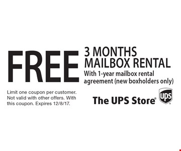 FREE 3 months mailbox rental With 1-year mailbox rental agreement (new boxholders only). Limit one coupon per customer. Not valid with other offers. With this coupon. Expires 12/8/17.